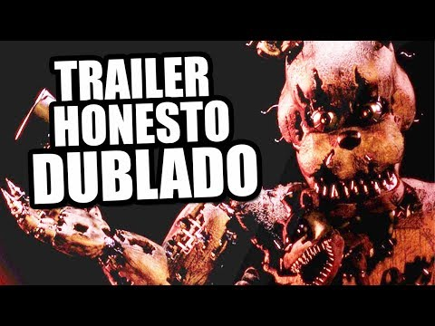 FIVE NIGHTS AT FREDDY'S 4 (Trailer Honesto Dublado PT-BR)