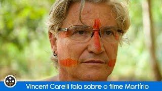 Vincent Carelli fala sobre o filme Martírio