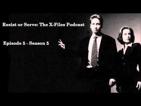 Resist or Serve: The X-Files Podcast - Episode 5 (Season 5)