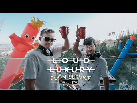 Room Service Festival - Loud Luxury