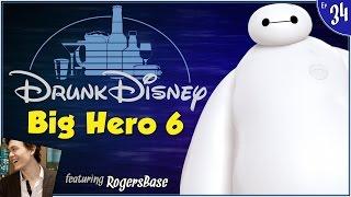 BIG HERO 6 ft. RogersBase (Drunk Disney #34)