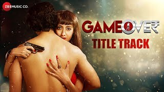 Game Over Title Track Gurleen Chopra