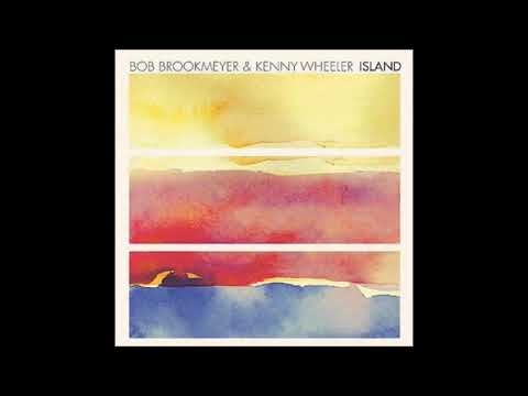 Kenny Wheeler & Bob Brookmeyer – Island (Full Album)