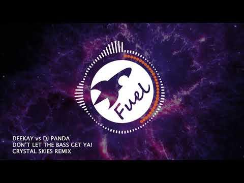 Deekay vs DJ Panda - Don't Let The Bass Get Ya! (Crystal Skies Remix)