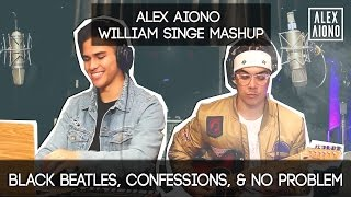 Video Black Beatles, Confessions, & No Problem | Alex Aiono AND William Singe Mashup MP3, 3GP, MP4, WEBM, AVI, FLV Januari 2019
