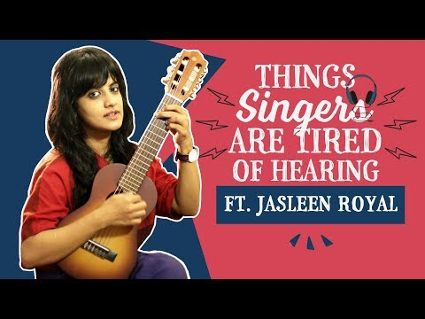 Things Singers are tired of Hearing   Ft. Jasleen Royal   Pinkvilla   Bollywood