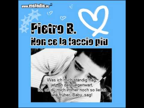 Pietro B. - Non ce la faccio piu (+ Songtext) Thumb
