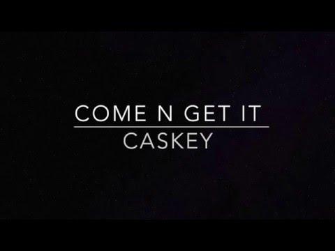 Come N Get It - Caskey Lyric video