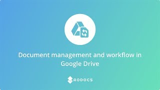 Document management and workflow in Google Drive