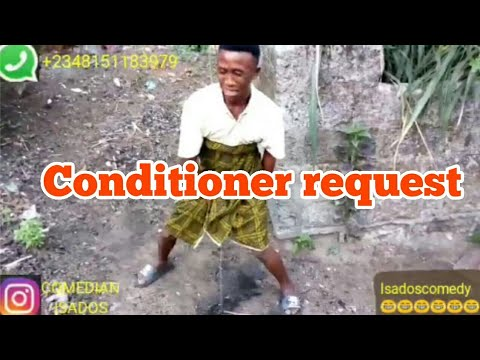 Conditioner request(Real house of comedy)(Nigerian comedy)