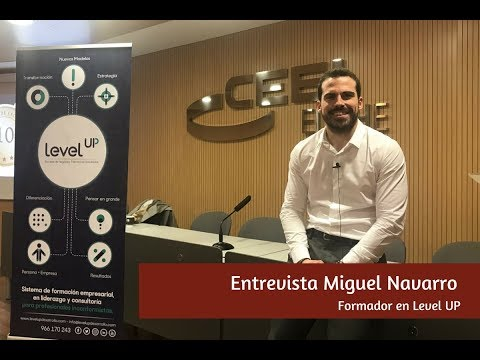 Entrevista Miguel Navarro, formador en Level Up[;;;][;;;]
