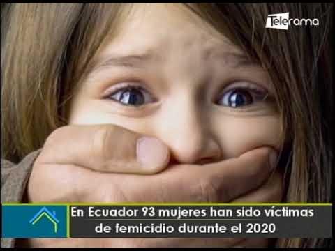 En Ecuador 93 mujeres han sido víctimas de femicidio durante el 2020