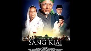 Film Sang Kiai Full Movie Bluray, Perjuangan KH. HASYIM ASY'ARI Menegakkan Agama Dan Negara.