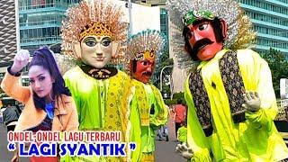 "Video Ondel ondel "" LAGI SYANTIK "" Terbaru, Bintang ADZAM & Sinar kincir MP3, 3GP, MP4, WEBM, AVI, FLV Agustus 2018"