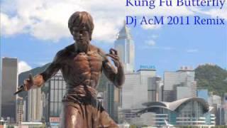 Kung Fu Butterfly - Dj AcM Mash Up Mix