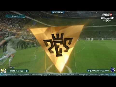 #PVC17 - HCM Qualifier   [MYM] Tâm Figo vs [GVM] Duy Long Game   Semi Final