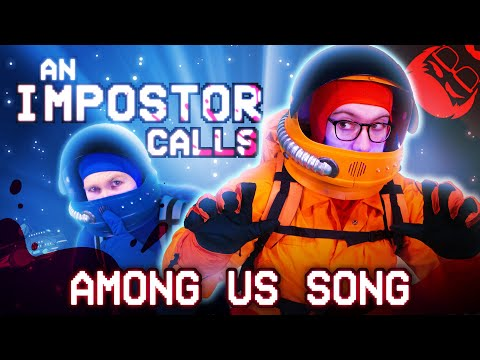 AN IMPOSTOR CALLS | Among Us Song feat. Dan Bull!
