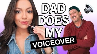 My Dad Does My Voice Over | My Makeup Routine