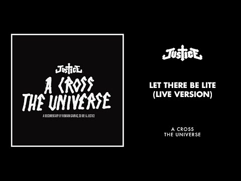 Justice - Let There Be Lite (Live Version)