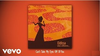 Eldissa - Can't Take My Eyes Off Of You (audio)