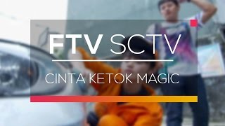 Video FTV SCTV - Cinta Ketok Magic MP3, 3GP, MP4, WEBM, AVI, FLV Mei 2019