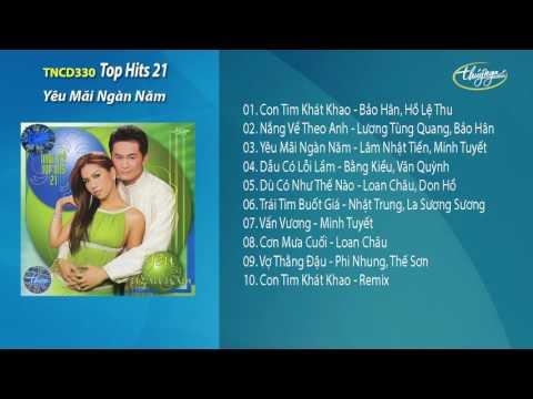 Liên khúc nhạc hải ngoại Top Hits 21 - Yêu Mãi Ngàn Năm