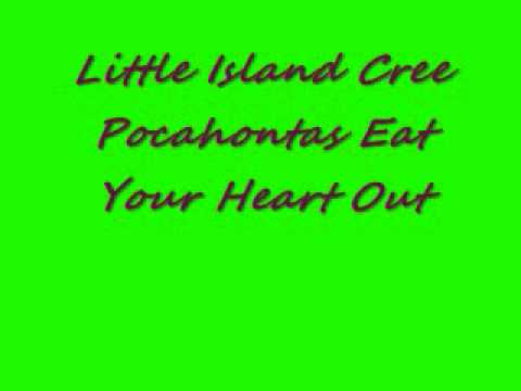 Little Island Cree-Pocahontas Eat Your Heart Out