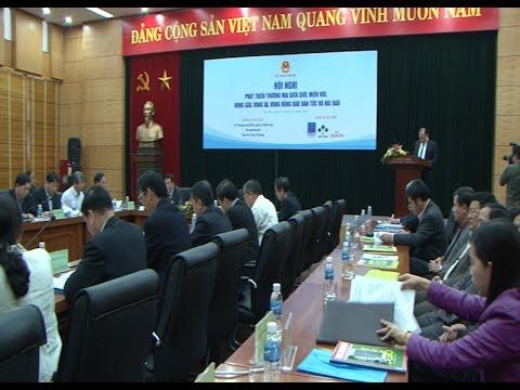 Hội nghị Phát triển Thương mại biên giới, vùng sâu, vùng xa, vùng đồng bào dân tộc và hải đảo