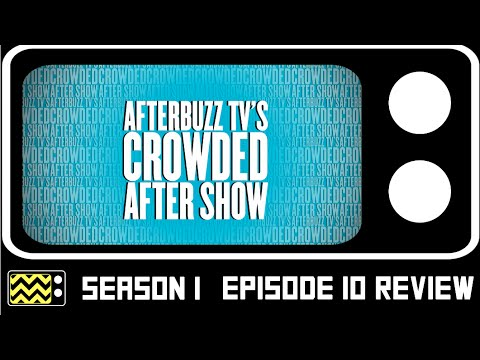 Crowded Season 1 Episode 10 Review & After Show | AfterBuzz TV