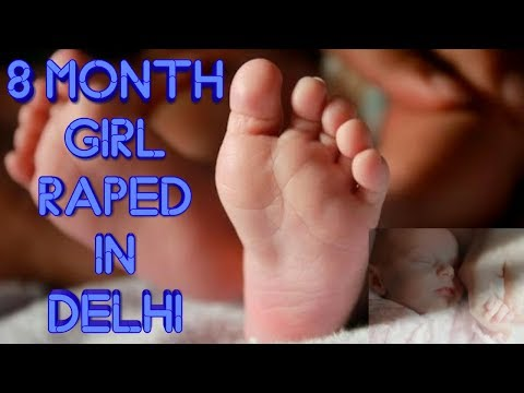 8 Months Baby Girl Raped In Delhi