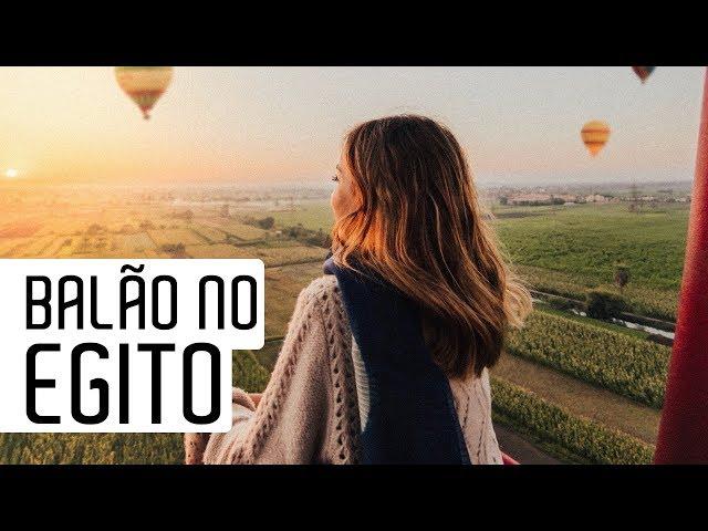 Passeio de BALÃO no Egito! Vlog 4 - Luisa Accorsi