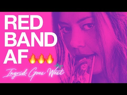 Ingrid Goes West (Red Band Trailer)