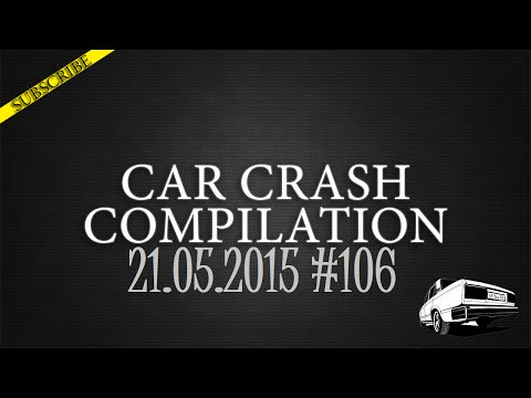 Car crash compilation #106 | Подборка аварий 21.05.2015