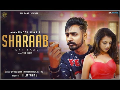 Video Sharaab - Manjinder Brar (Official Video) Teri Yaad  The Boss I Latest Punjabi Songs 2018   TOB GANG download in MP3, 3GP, MP4, WEBM, AVI, FLV January 2017