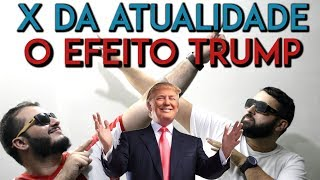 X da Atualidade 2017 - O Efeito Trump