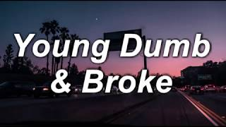 Video Young Dumb & Broke | Khalid | Lyrics MP3, 3GP, MP4, WEBM, AVI, FLV Januari 2018