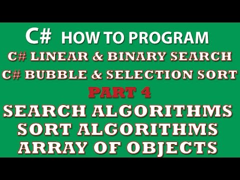 C# Programming Challenge: Searching and Sorting Part 4 (C# linear search, C# binary search, C# bubble sort, C# selection sort)