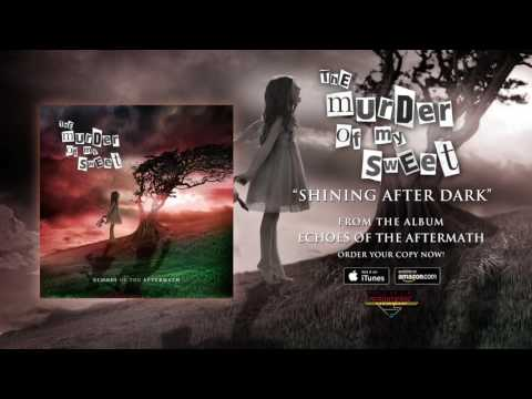 """The Murder of My Sweet - """"Shining After Dark"""" (Official Audio)"""