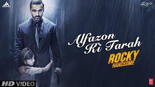 Alfazon Ki Tarah Video Song ROCKY HANDSOME