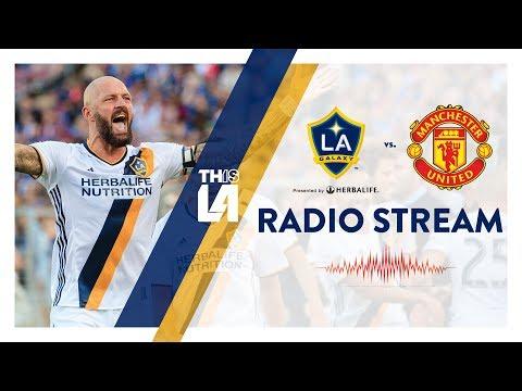 Video: LIVE RADIO: LA Galaxy vs. Manchester United | July 15, 2017