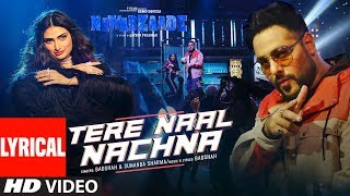 Nawabzaade:TERE NAAL NACHNA Lyrical Feat. Athiya Shetty | Badshah, Sunanda S | Raghav Punit Dharmesh