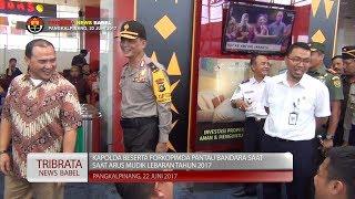 KAPOLDA PANTAU PENGAMANAN ARUS MUDIK DI BANDARA DEPATI AMIR PANGKALPINANG #TRIBRATA NEWS