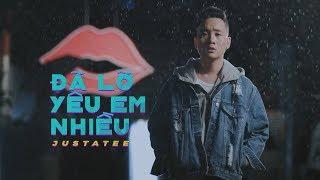 Video JustaTee - Đã Lỡ Yêu Em Nhiều (Official MV) MP3, 3GP, MP4, WEBM, AVI, FLV Juli 2018