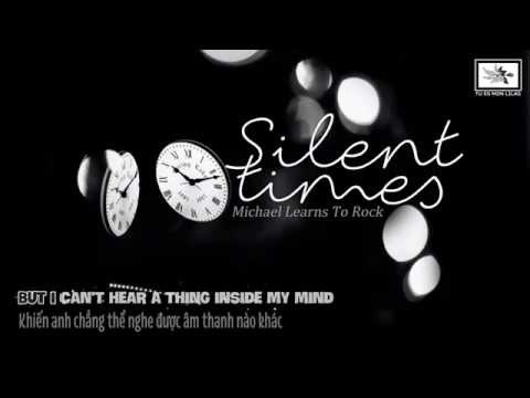 Lyrics+Vietsub || Silent Times || Michael Learns To Rock
