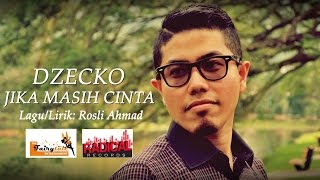 Dzecko ~ Jika Masih Cinta (Official Lyrics Video)   Lagu Baru 2016