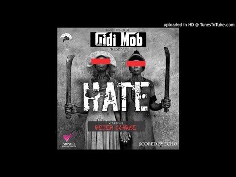 GidiMob - Hate ft. Peter Clarke
