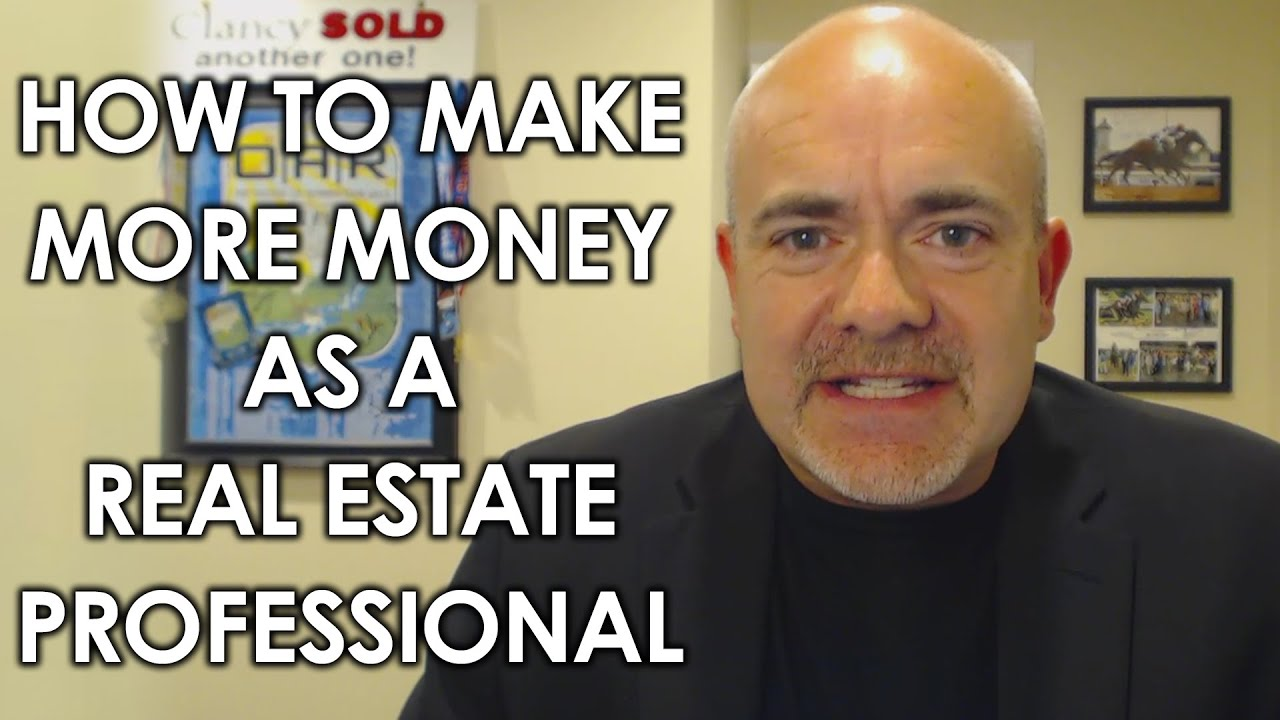 3 Ways to Make More Money in Your Real Estate Career