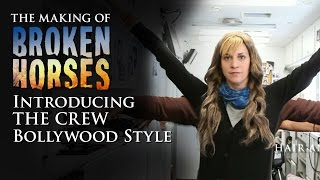 Broken Horses   Introducing The Crew  Bollywood Style