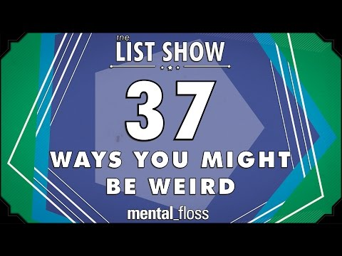 37 Ways People Are Weird