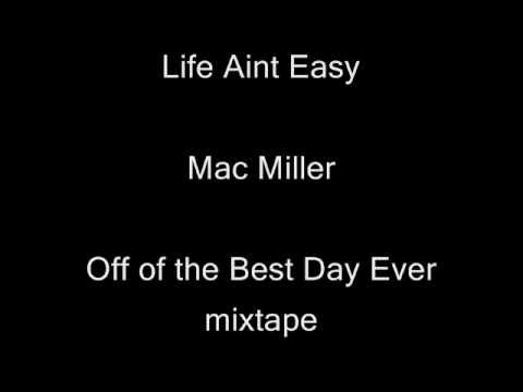 mac miller on and on lyrics - This is the song Life Aint Easy off of Mac's brand new Best Day Ever mixtape! Like this shit if you dig it You can download this mixtape here: http://www.dat...